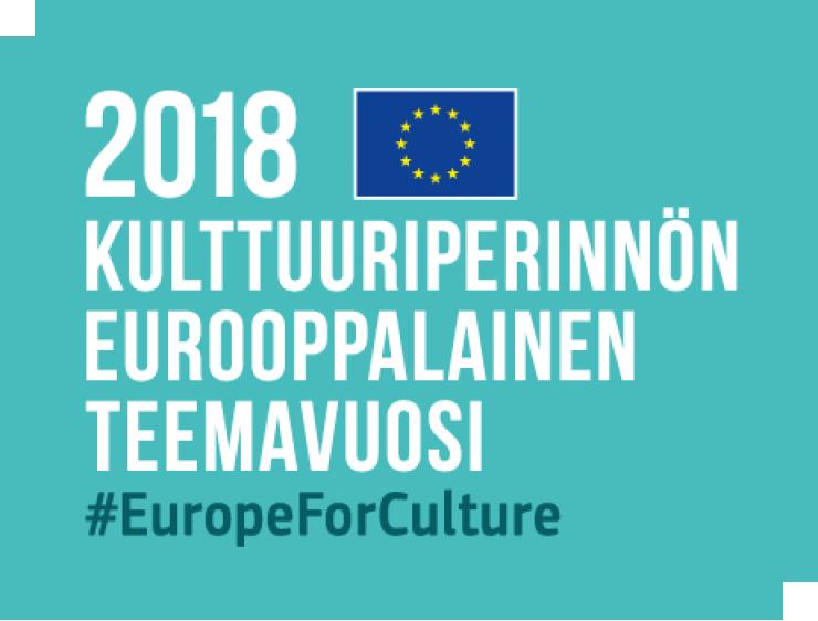 Kulttuuriperinnön eurooppalainen teemavuosi 2018