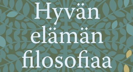 Ilkka Niiniluoto: Hyvän elämän filosofiaa (SKS 2015)