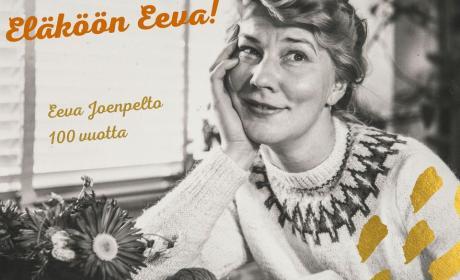 Eläköön Eeva! – Eeva Joenpelto 100 vuotta