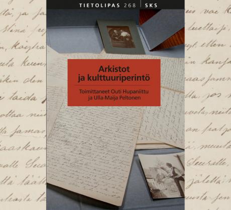 Outi Hupaniittu ja Ulla-Maija Peltonen: Arkistot ja kulttuuriperintö (SKS 2021)