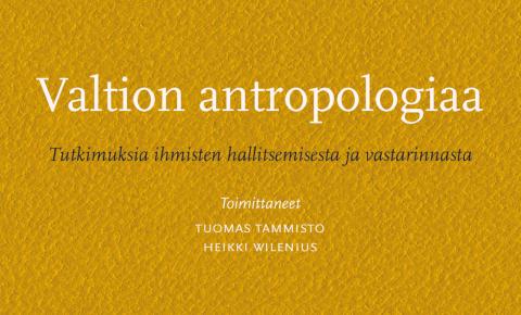 Tammisto, Tuomas; Wilenius, Heikki: Valtion antropologiaa (SKS 2021)